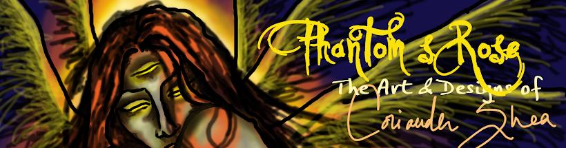 PHANTOM'S ROSE: The Fantasy Art of Coriander Shea
