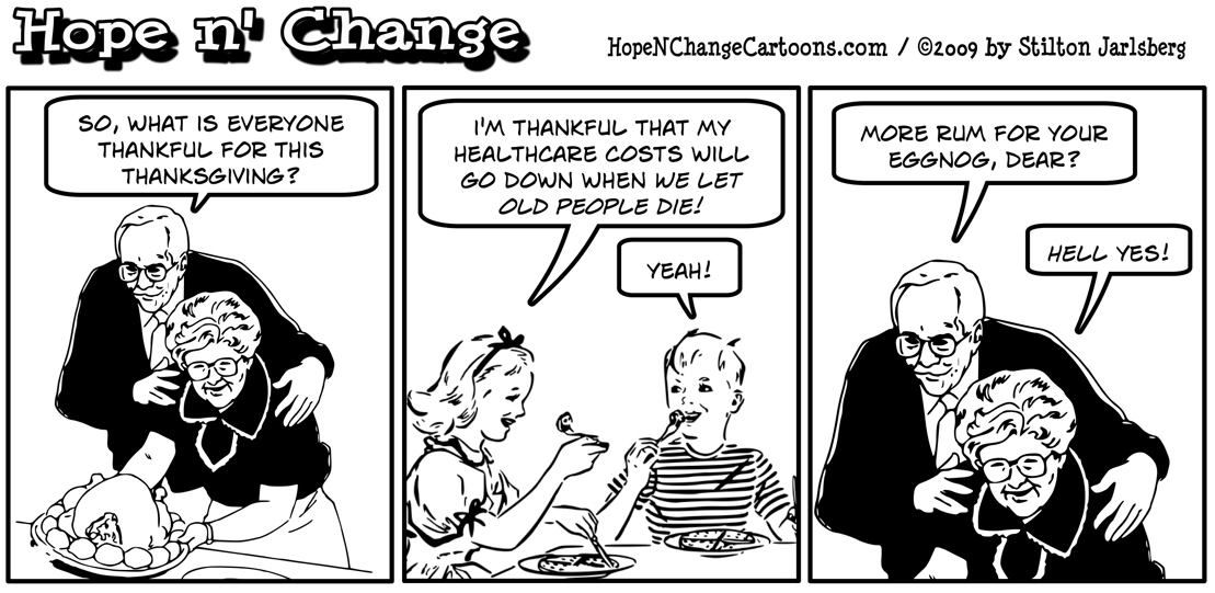 At the Thanksgiving table, children are thankful that they won't have to pay to keep their grandparents alive once Obamacare is enacted, political cartoon, conservative