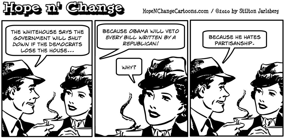 Barack Obama will shut down government by refusing to sign bills written by partisan Republicans; hope and change, hopenchange, stilton jarlsberg
