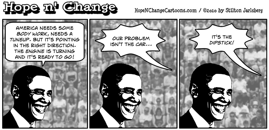 Barack Obama continues comparing the American economy to a car, even though the real problem is with the Dipstick In Chief, hope and change, hopenchange, hope n' change, stilton jarlsberg