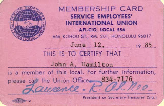 "My Service Employees International Union card. A grievance was filed in my behalf that resulted in the ""contractor"" being removed from Hickam Air Force Base in 1985. They were crooks."
