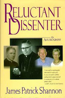Reluctant Dissenter, the autobiography of Bishop James P. Shannon