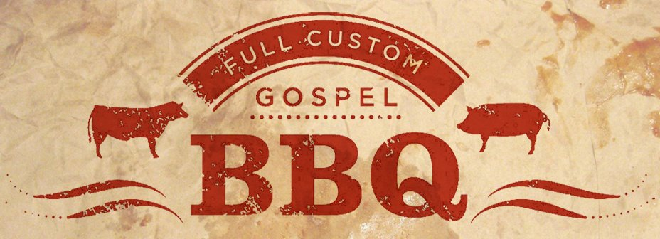 Full Custom Gospel BBQ