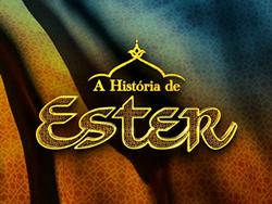 A Istória de Ester - 1º Temporada - Dublado