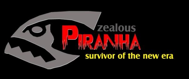 Zealous Piranha