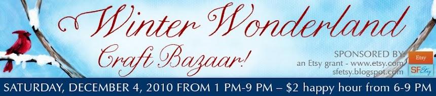 Winter Wonderland Craft Bazaar - An SF Etsy Event