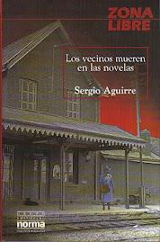 Los vecinos mueren en las novelas de Sergio Aguirre