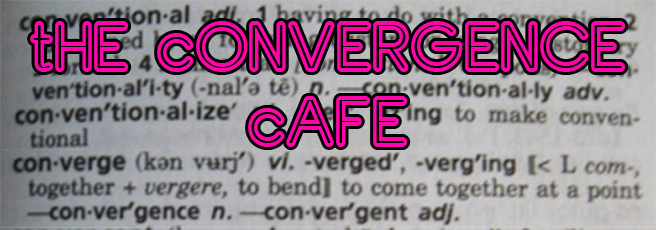 The Convergence Cafe