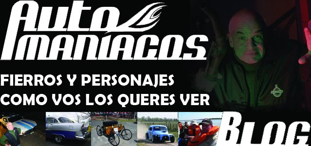AutoManíacos - FIERROS Y PERSONAJES COMO VOS LOS QUERES VER