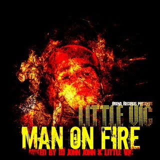 download little vic man on fire mixed by dj john john and little vic