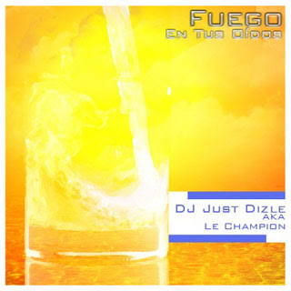 download: just dizle fuego en tus oidos (some fire in your ears)