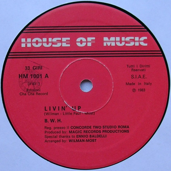 B.W.H. - Livin' Up & Stop (Maxi 83')