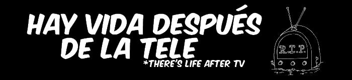 Hay vida después de la tele