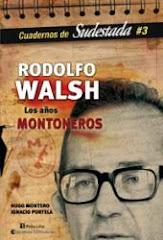 Rodolfo Walsh - Los años Montoneros