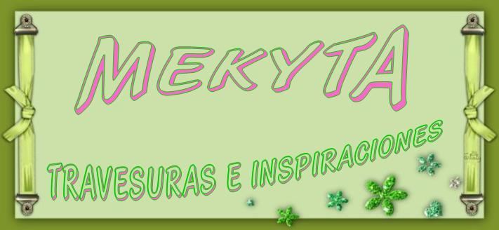 MEKYTA TRAVESURAS E INSPIRACIONES