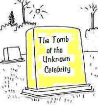 Tomb of the Unknown Celebrity (after Harley Schwadron)
