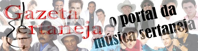 GAZETA SERTANEJA - O Portal da Música Sertaneja
