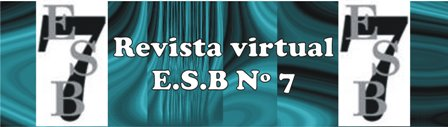 ::: LA REVISTA VIRTUAL DE LA E.S.B Nº 7 :::