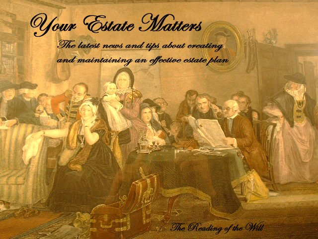 Your Estate Matters
