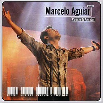 Marcelo Aguiar -  Coração de Adorador - Ao Vivo - 2004