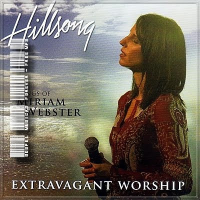 Hillsong Extravagant Worship - The  Songs Of Miriam Webster - 2007