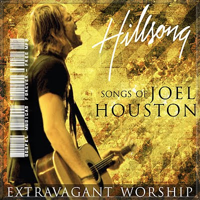 Hillsong  Extravagant Worship - The Songs Of Joel Houston - 2009
