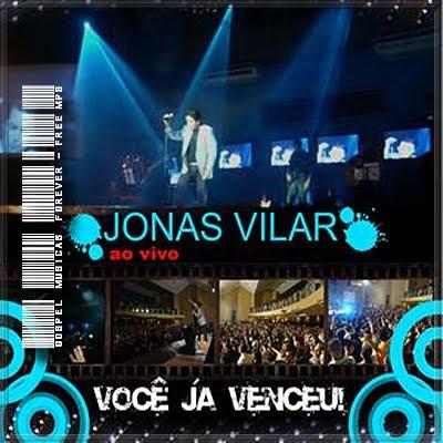 Jonas Vilar -  Você Já Venceu - Ao Vivo - 2009