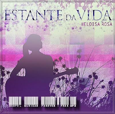 Biografia Heloisa Rosa & CD Estante da Vida - 2008