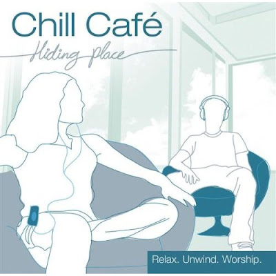 Chill Cafe - Hiding Place - 2007