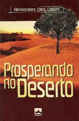 Hernandes Dias Lopes - Prosperando no Deserto