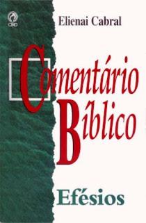Elienai Cabral - Comentário Bíblico Efésios