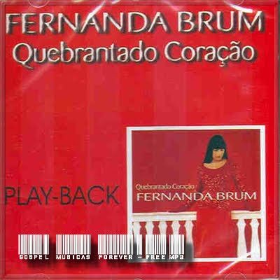 Fernanda Brum - Quebrantado Coração - Playback - 2002