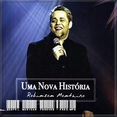 Robinson Monteiro - Uma Nova História - Áudio do DVD - 2009