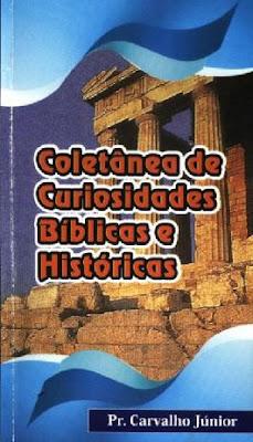 Carvalho Junior - Coletânea de Curiosidades Bíblicas e Históricas