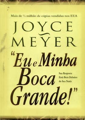 Joyce Meyer - Eu e Minha Boca Grande
