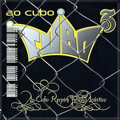 Ao Cubo -  Acústico - 2005