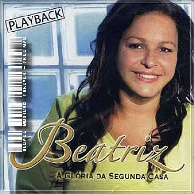 Beatriz Andrade -  A Glória Da Segunda Casa - Playback - 2008