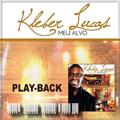 Kleber Lucas - Meu Alvo - Playback -  2009