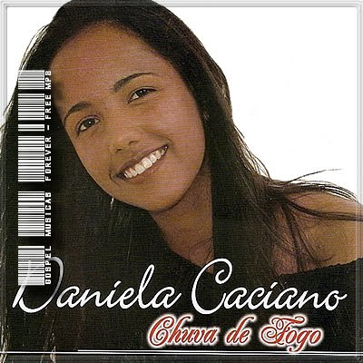 Daniela Caciano - Chuva de Fogo - 2010