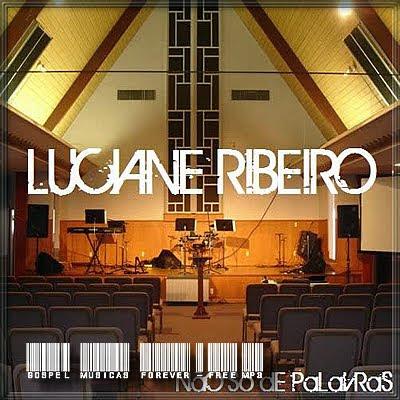 Luciane Ribeiro - Não Só De Palavras - 2010