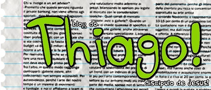 Thiago discípulo de Jesus!
