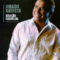Download CD Amado Batista   Seleção Essencial Grandes Sucessos 2011