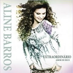 Download CD Aline Barros   O Extraordinário Amor de Deus 2011