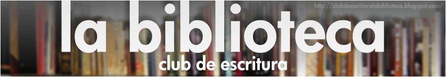 "Club de Escritura ""La Biblioteca"""