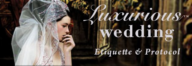 Wedding Etiquette by Luxurious Wedding .com