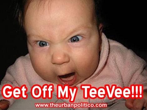 Get Off My Tv!
