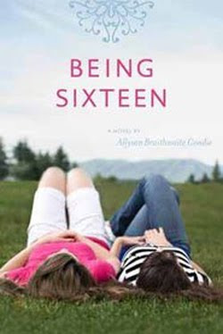 Being Sixteen by Allyson Braithwaite Condie
