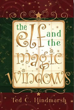The Elf and the Magic Windows by Ted Hindmarsh