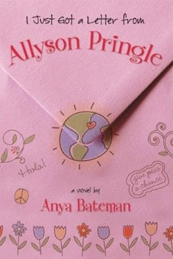 I Just Got a Letter from Allyson Pringle by Anya Bateman