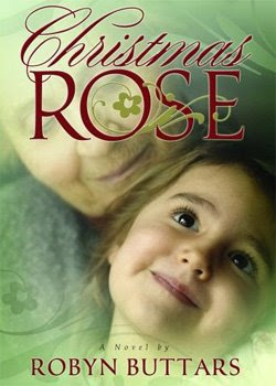Christmas Rose by Robyn Buttars